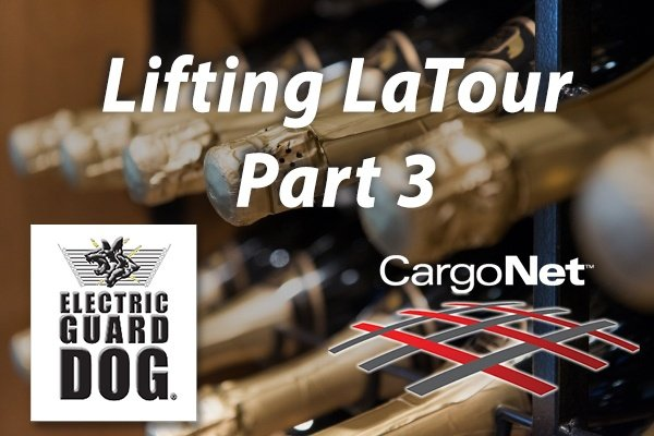 Lifting LaTour Part 3 Electric Guard Dog and CargoNet